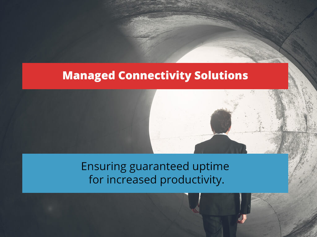 Managed Connectivity Solutions